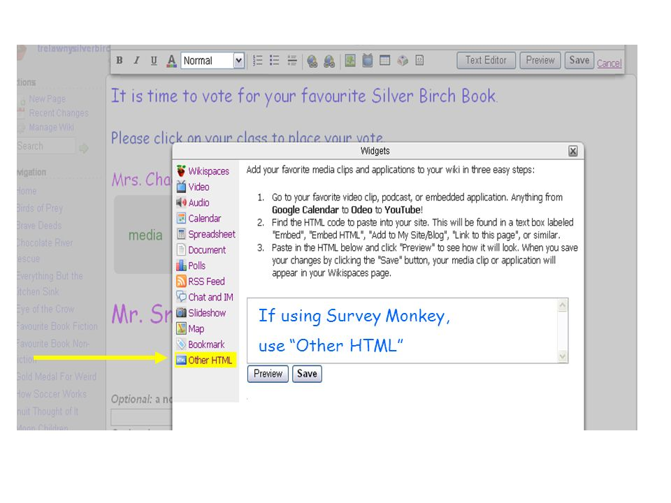 If using Survey Monkey, use Other HTML