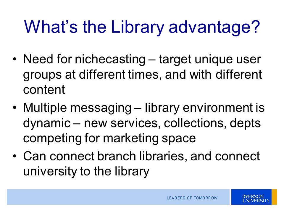 Whats the Library advantage.