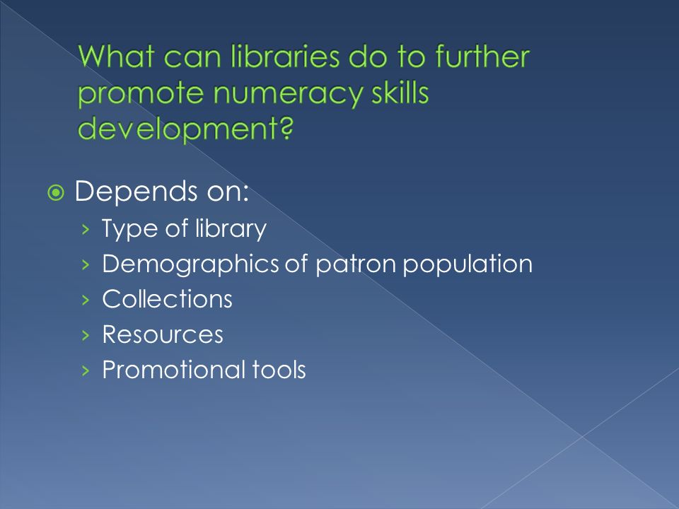 Depends on: Type of library Demographics of patron population Collections Resources Promotional tools