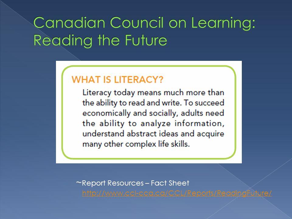 http://www.ccl-cca.ca/NR/rdonlyres/7234398B-60DB-4A4C-A7C5-ED69B0307863/0/LiteracyReadingFutureReportE.PDF
