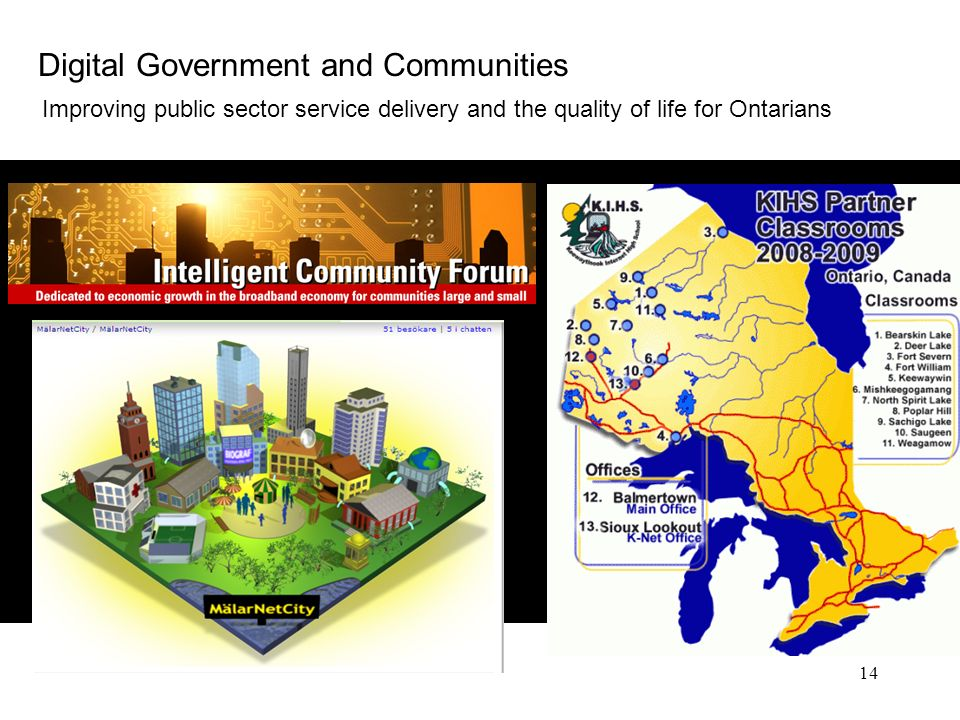 14 Digital Government and Communities Improving public sector service delivery and the quality of life for Ontarians