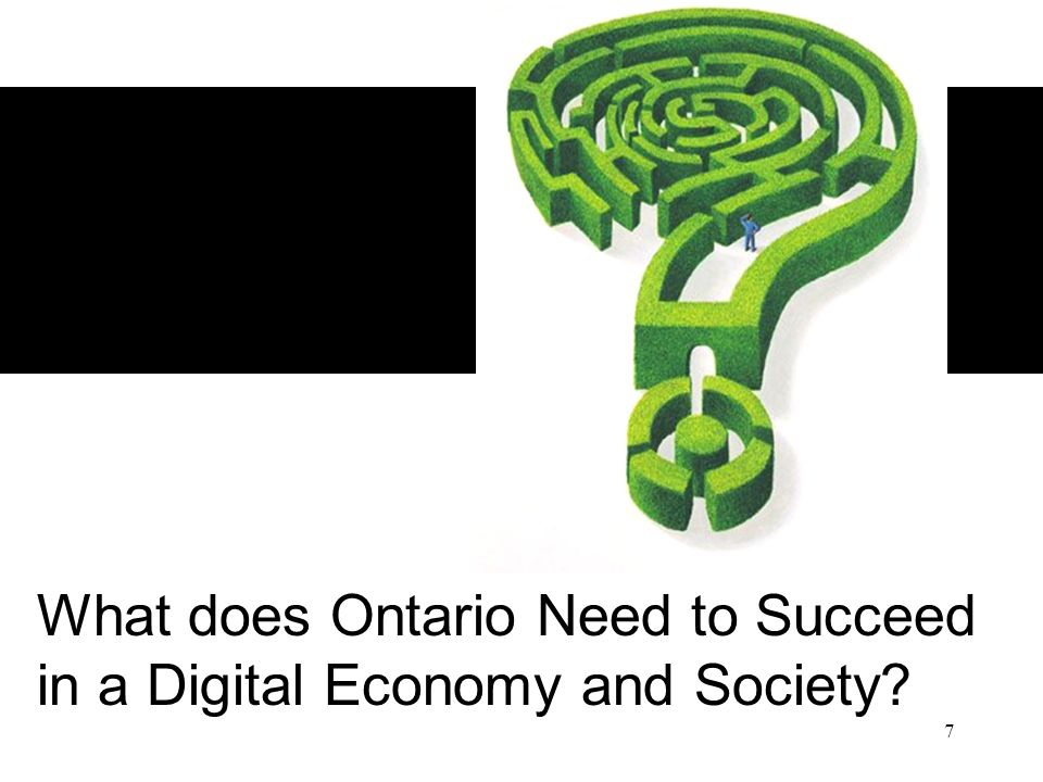 7 What does Ontario Need to Succeed in a Digital Economy and Society?