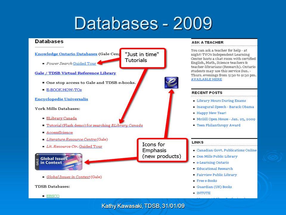 Kathy Kawasaki, TDSB, 31/01/09 Databases - 2009