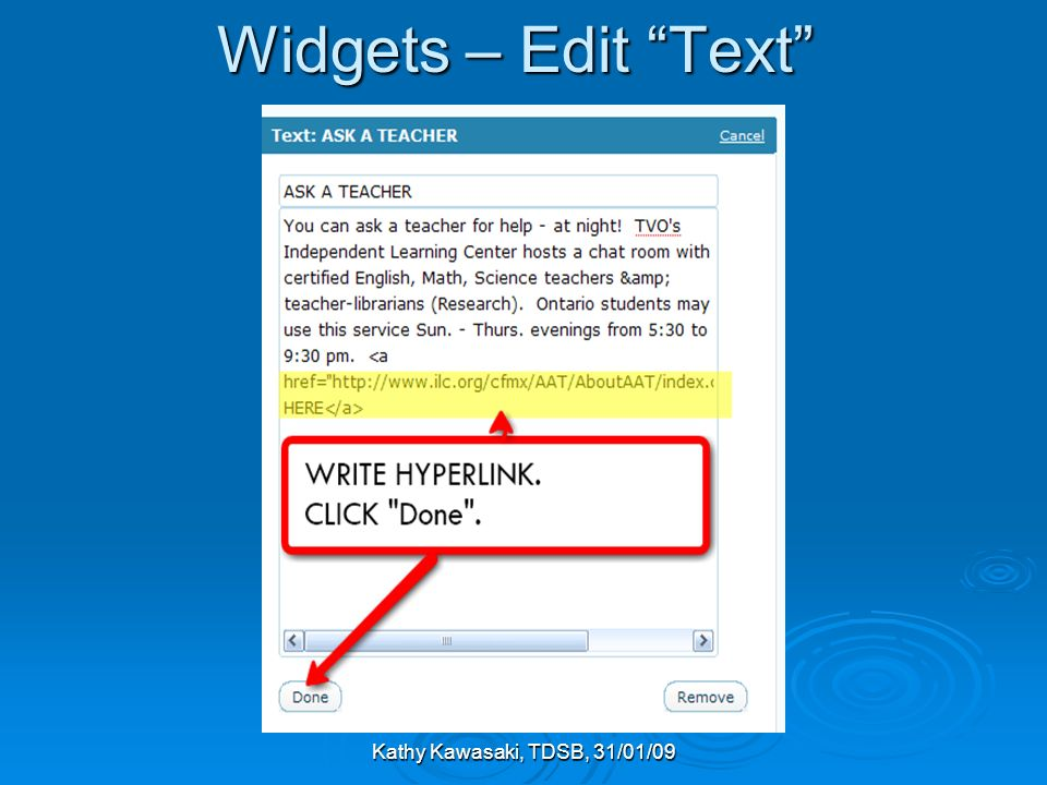 Kathy Kawasaki, TDSB, 31/01/09 Widgets – Edit Text Widgets – Edit Text
