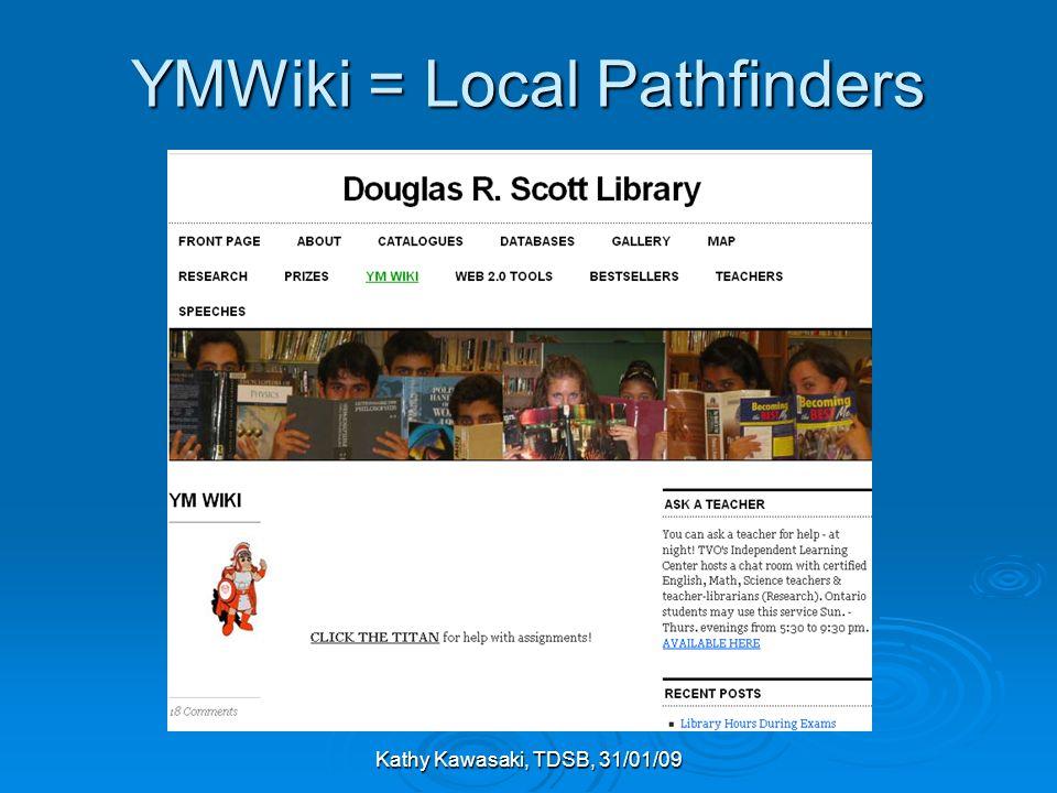 Kathy Kawasaki, TDSB, 31/01/09 YMWiki = Local Pathfinders