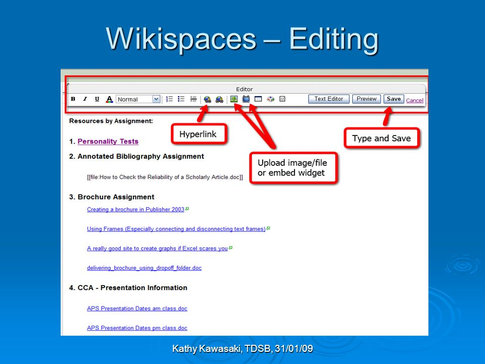 Kathy Kawasaki, TDSB, 31/01/09 Wikispaces – Editing