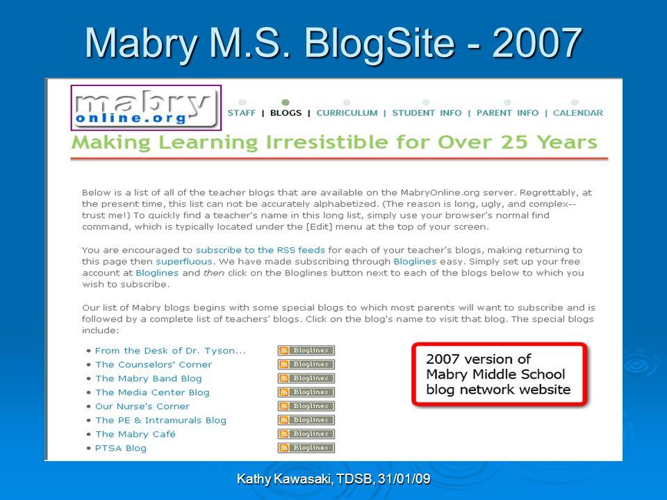 Kathy Kawasaki, TDSB, 31/01/09 Mabry M.S. BlogSite - 2007