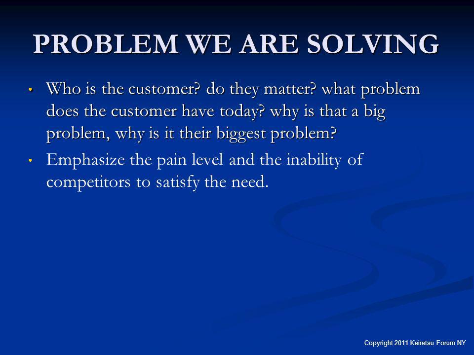 PROBLEM WE ARE SOLVING Who is the customer.do they matter.