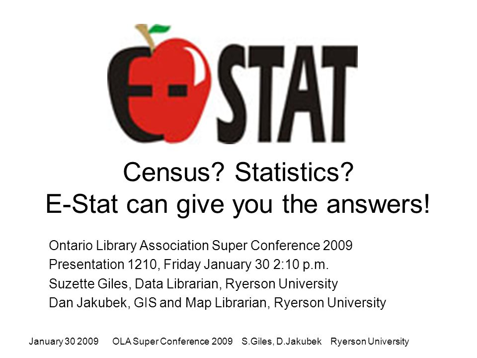 2006 Census of Agriculture: E-STAT January 30 2009OLA Super Conference 2009 S.Giles, D.Jakubek Ryerson University