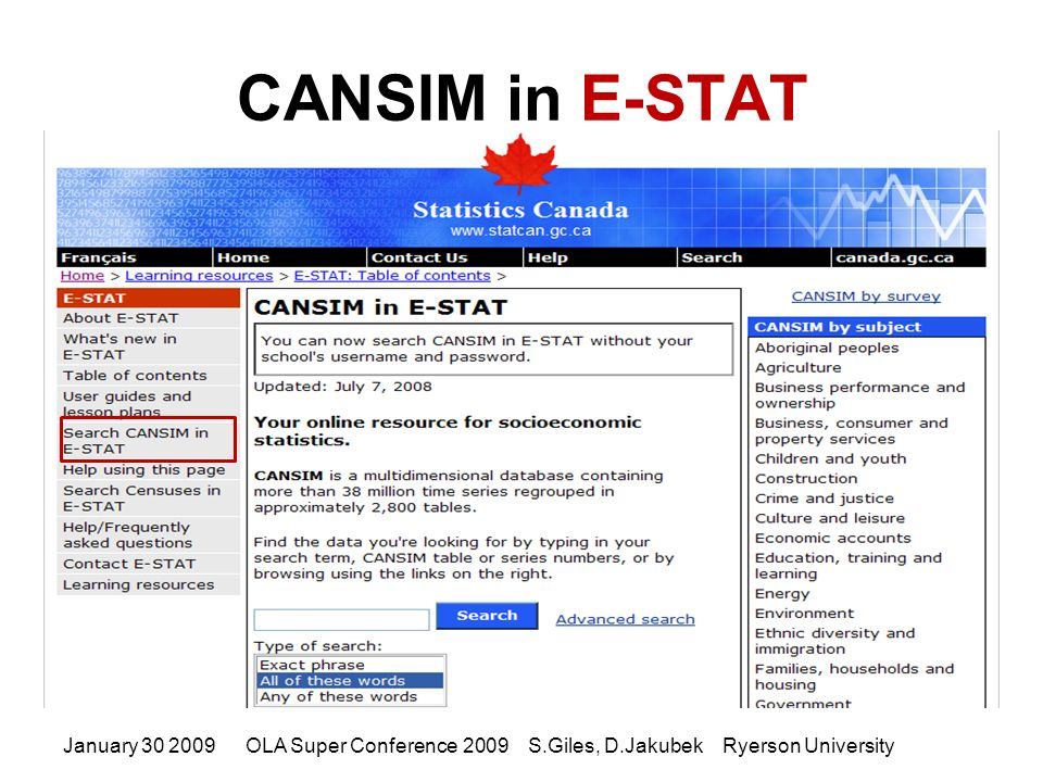 CANSIM in E-STAT January 30 2009OLA Super Conference 2009 S.Giles, D.Jakubek Ryerson University