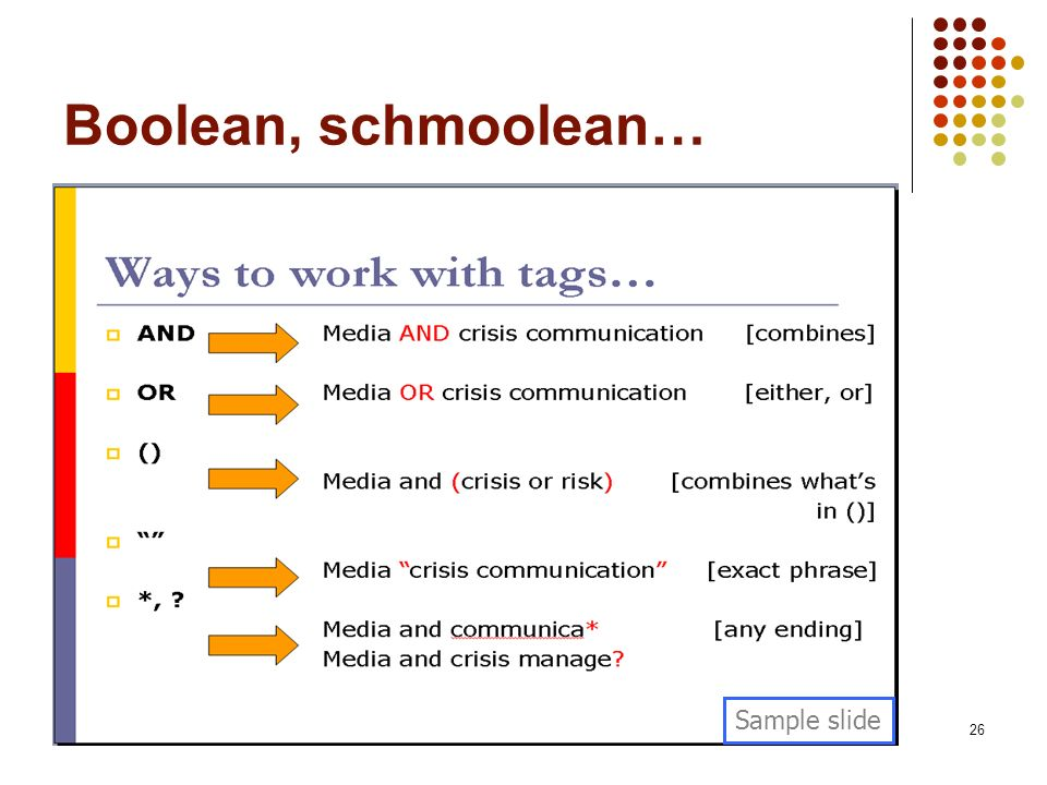 26 Boolean, schmoolean… Sample slide
