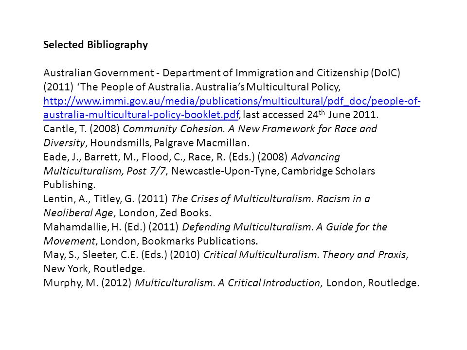 Selected Bibliography Australian Government - Department of Immigration and Citizenship (DoIC) (2011) The People of Australia. Australias Multicultura
