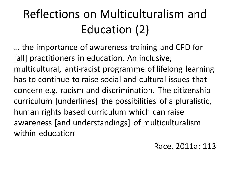 Reflections on Multiculturalism and Education (2) … the importance of awareness training and CPD for [all] practitioners in education. An inclusive, m