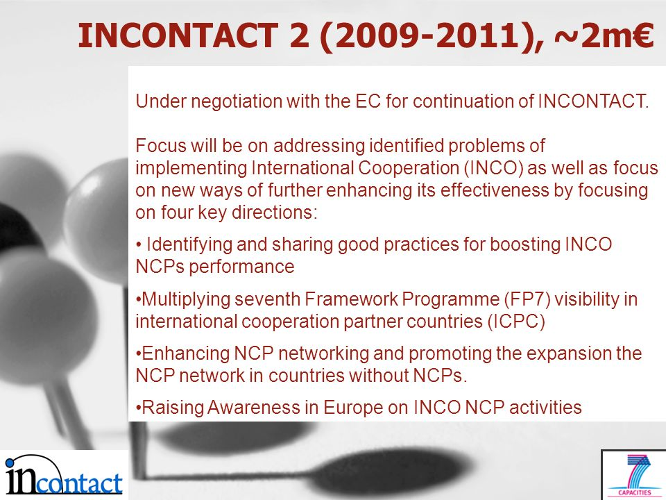 INCONTACT 2 (2009-2011), ~2m Under negotiation with the EC for continuation of INCONTACT.