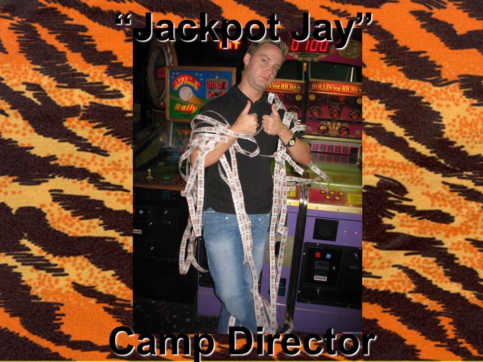 Camp Director Jackpot Jay