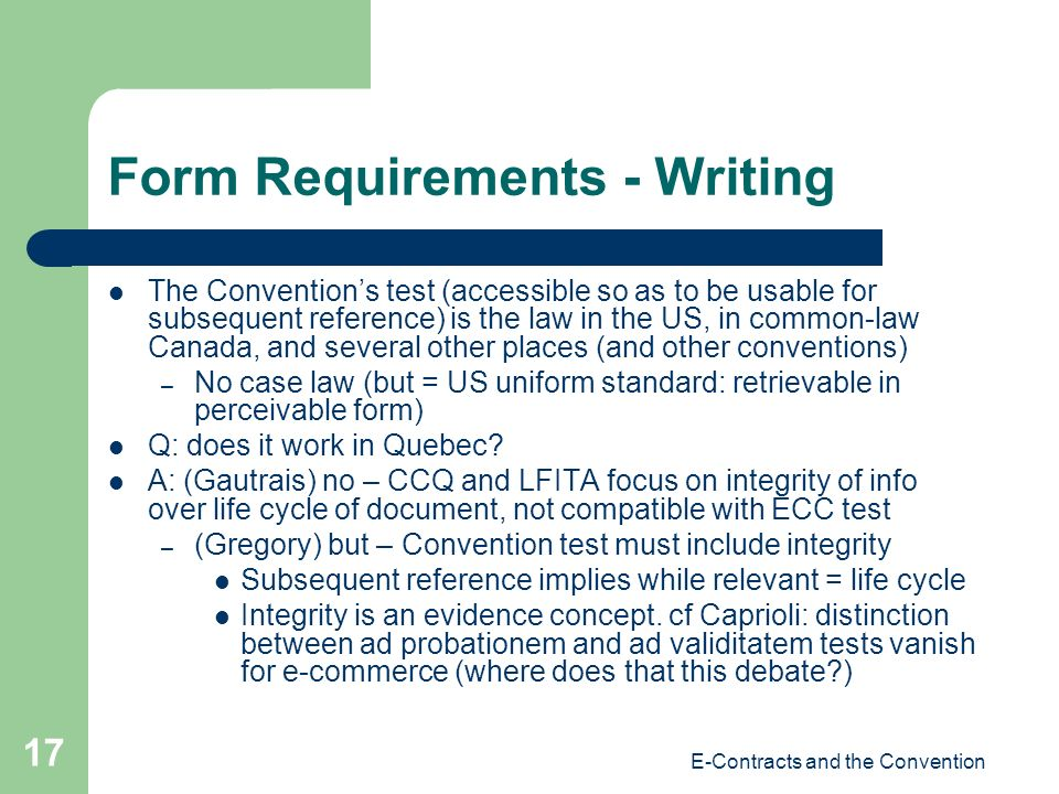 E-Contracts and the Convention 17 Form Requirements - Writing The Conventions test (accessible so as to be usable for subsequent reference) is the law
