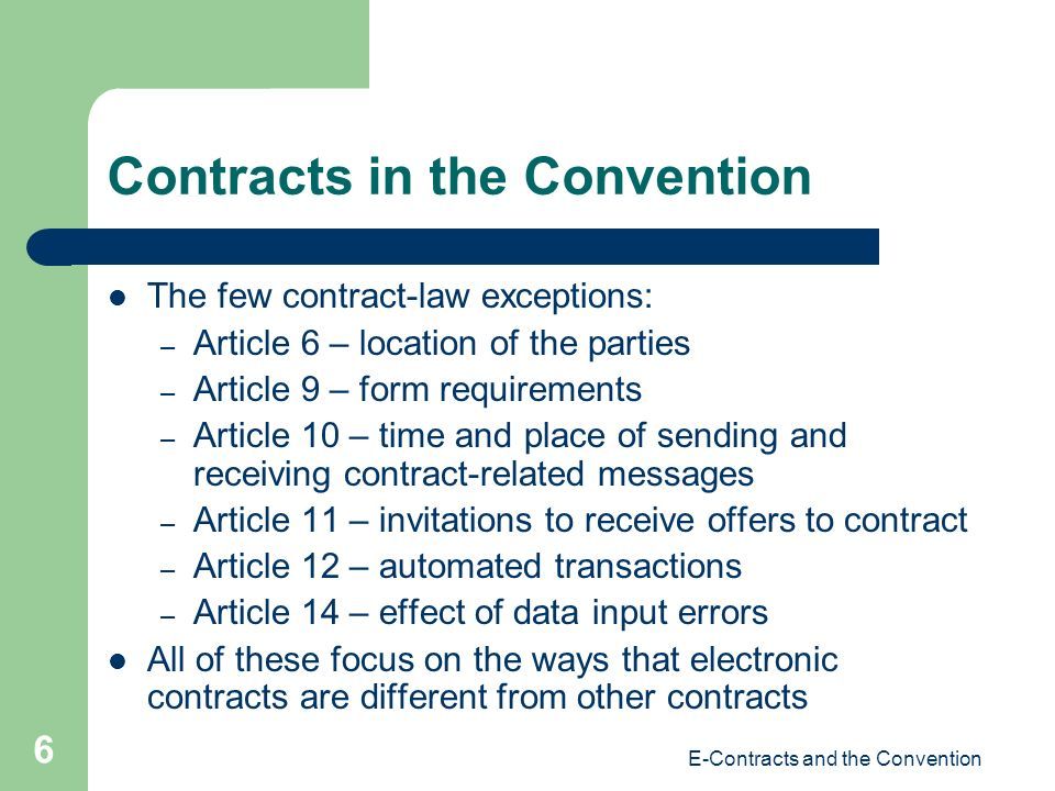 E-Contracts and the Convention 17 Form Requirements - Writing The Conventions test (accessible so as to be usable for subsequent reference) is the law in the US, in common-law Canada, and several other places (and other conventions) – No case law (but = US uniform standard: retrievable in perceivable form) Q: does it work in Quebec.