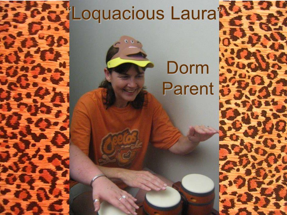 Dorm Parent Loquacious Laura Loquacious Laura