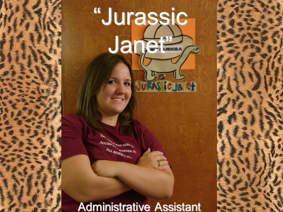 Jurassic Janet Jurassic Janet Administrative Assistant