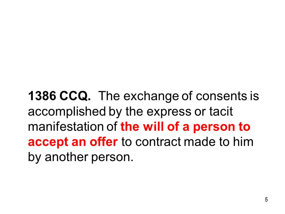 66 1399 CCQ « Consent may be given only in a free and enlightened manner. » 2
