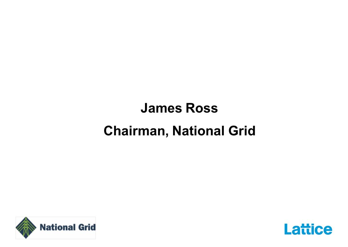James Ross Chairman, National Grid