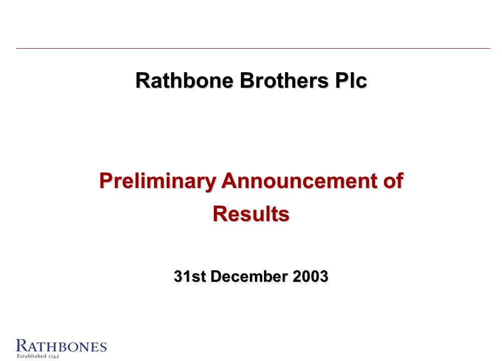 Rathbone Brothers Plc Preliminary Announcement of Results 31st December 2003