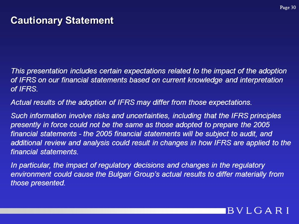 Cautionary Statement This presentation includes certain expectations related to the impact of the adoption of IFRS on our financial statements based on current knowledge and interpretation of IFRS.