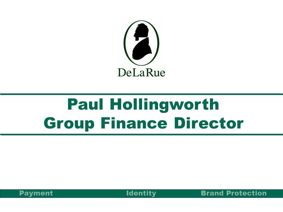 Paul Hollingworth Group Finance Director PaymentBrand Protection Identity