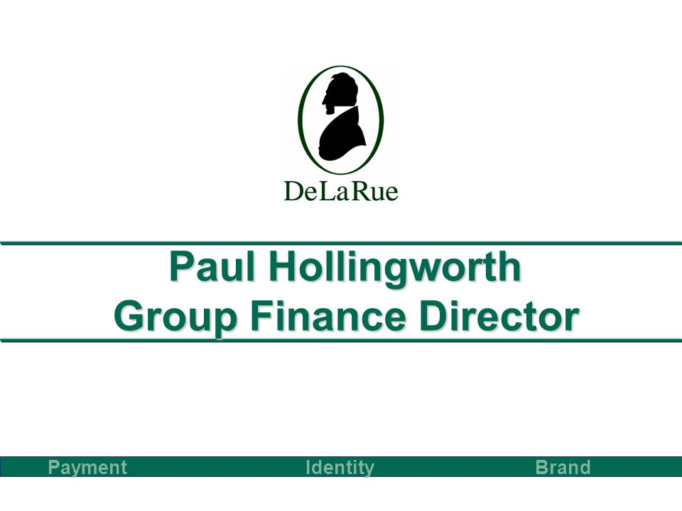 Paul Hollingworth Group Finance Director PaymentBrand Identity