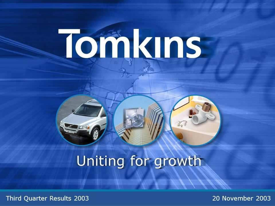 Third Quarter Results 200320 November 2003 Uniting for growth