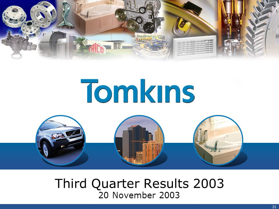 21 Third Quarter Results 2003 20 November 2003