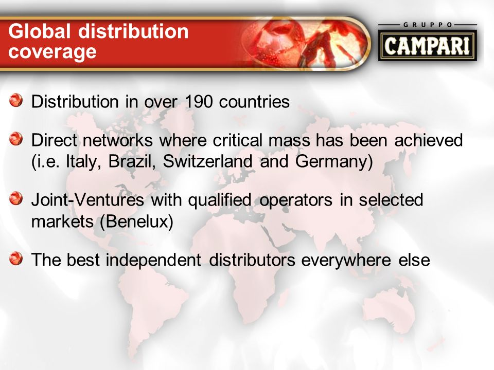 23 Global distribution coverage Distribution in over 190 countries Direct networks where critical mass has been achieved (i.e. Italy, Brazil, Switzerl