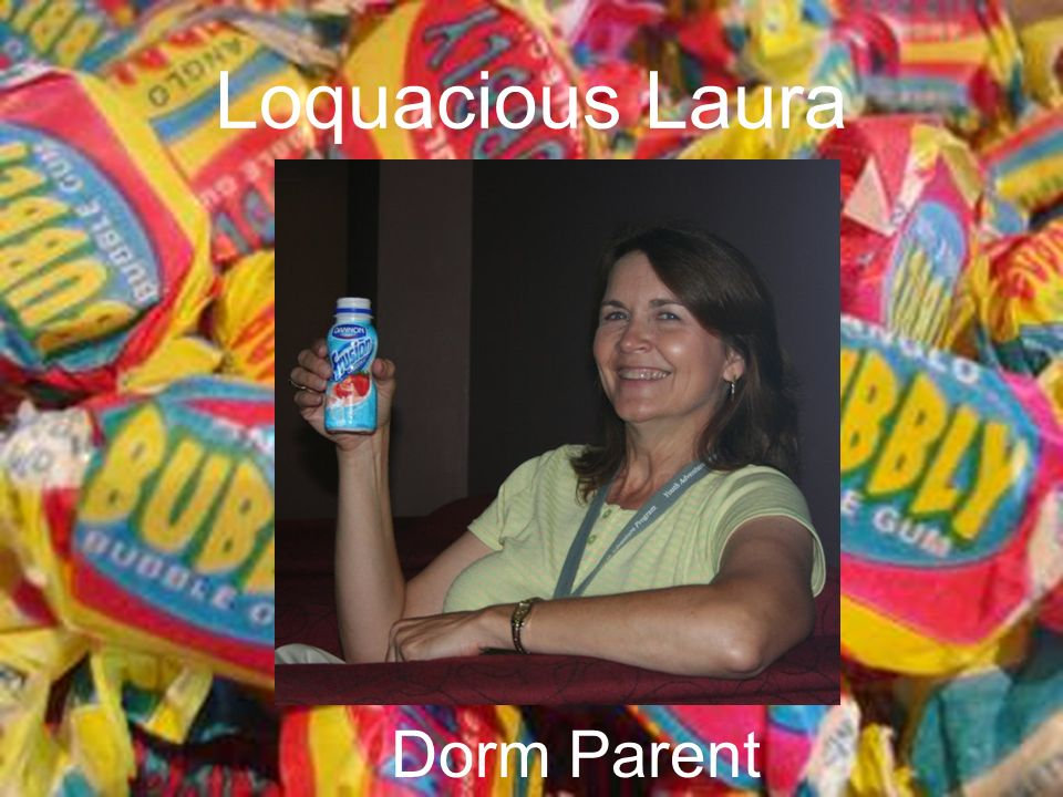 Loquacious Laura Dorm Parent