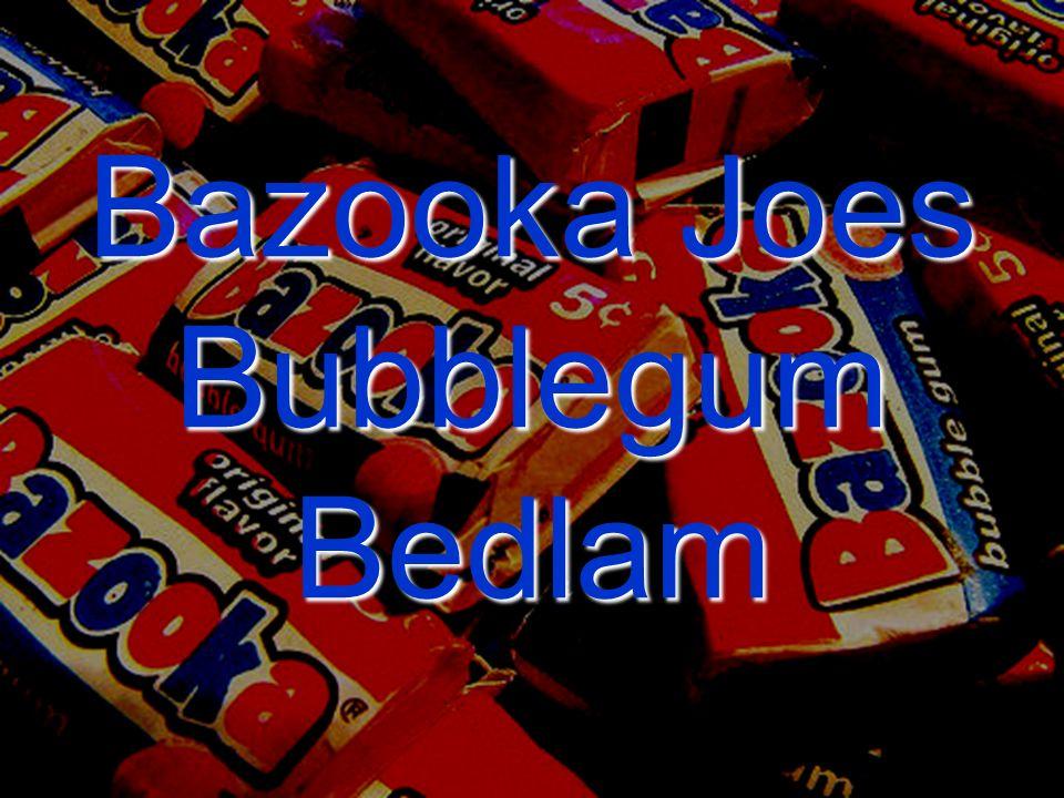 Bazooka Joes Bubblegum Bedlam