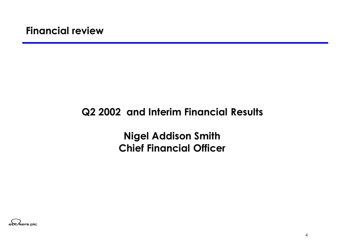 4 Q2 2002 and Interim Financial Results Nigel Addison Smith Chief Financial Officer Financial review