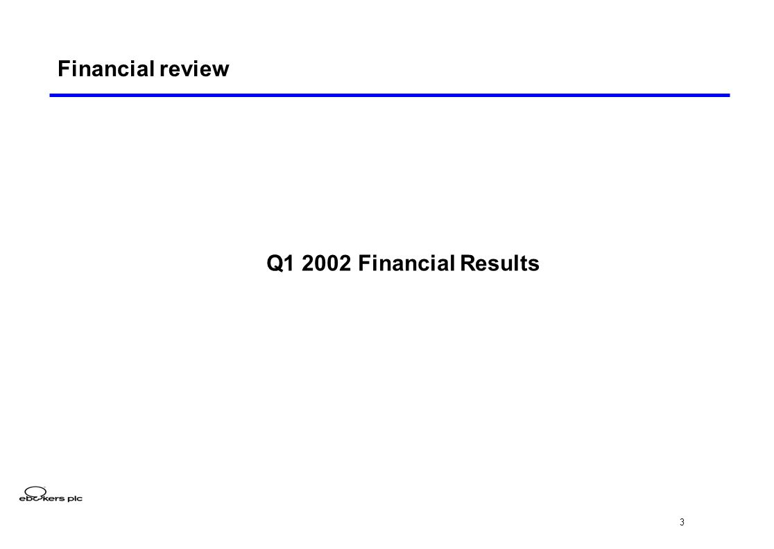 3 Q1 2002 Financial Results Financial review