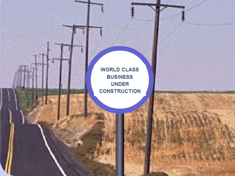WORLD CLASS BUSINESS UNDER CONSTRUCTION