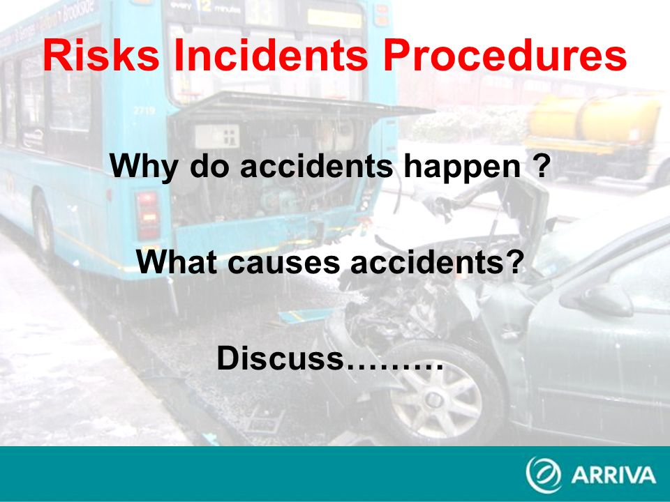 Why do accidents happen ? What causes accidents? Discuss………