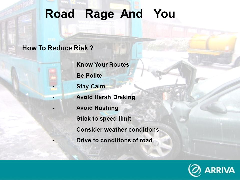 -Know Your Routes -Be Polite -Stay Calm -Avoid Harsh Braking -Avoid Rushing -Stick to speed limit -Consider weather conditions -Drive to conditions of