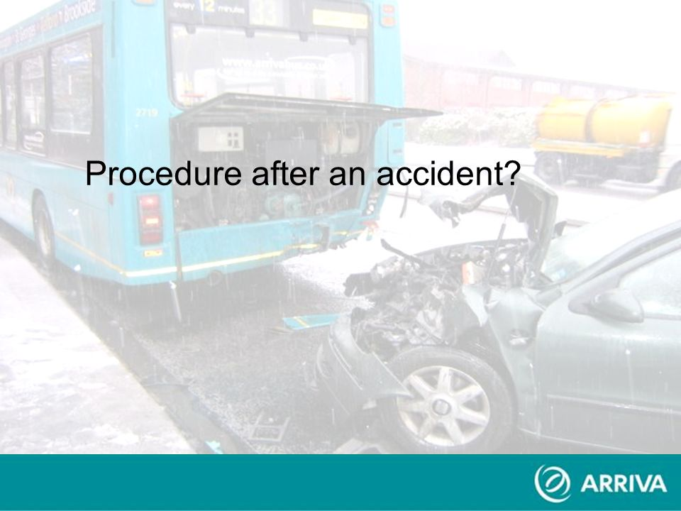Procedure after an accident?