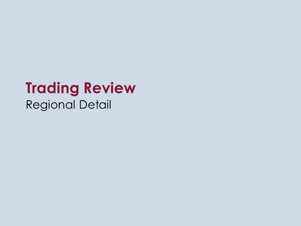 Trading Review Regional Detail
