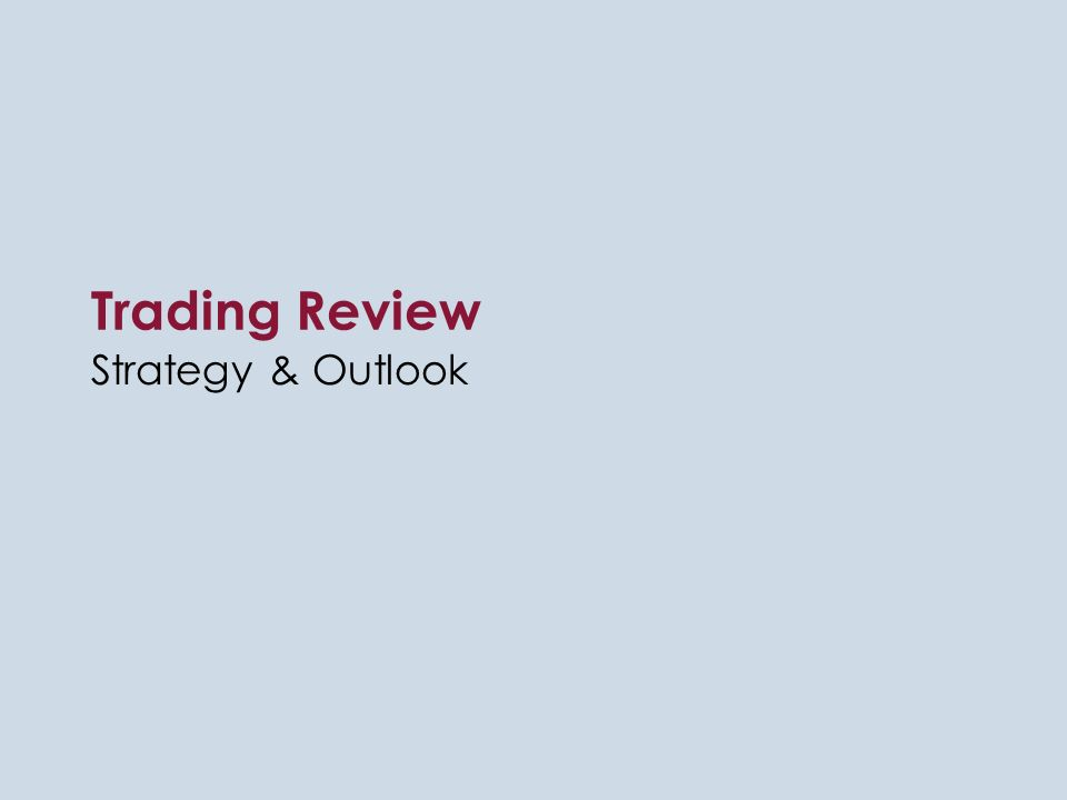Trading Review Strategy & Outlook