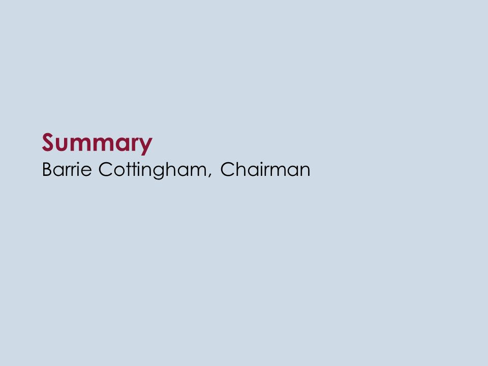 Summary Barrie Cottingham, Chairman