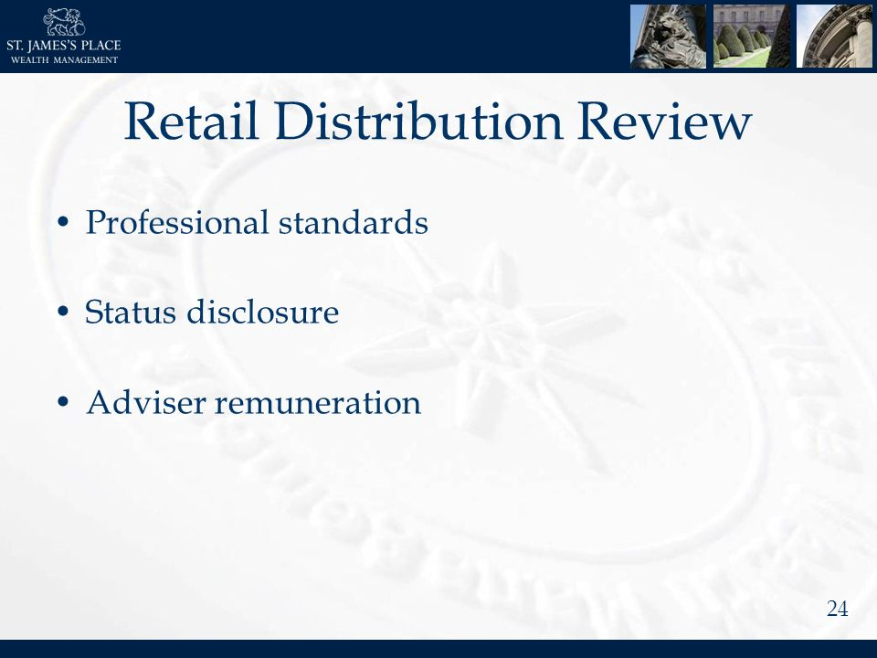 24 Retail Distribution Review Professional standards Status disclosure Adviser remuneration
