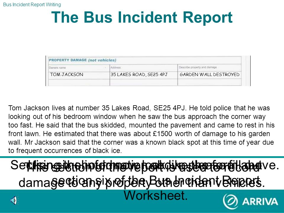 2 JAMES PARRY The Report Bus Incident Report Writing The Bus Incident Report Section five should now look like the form above. MARY PARRY 23 STEPHENS