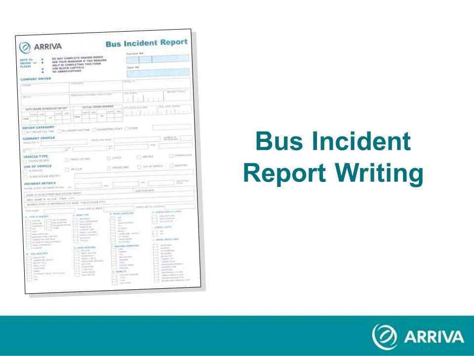 Pre Start Slide Version 0.1 June 08 Bus Incident Report Writing Click to start presentation B M F