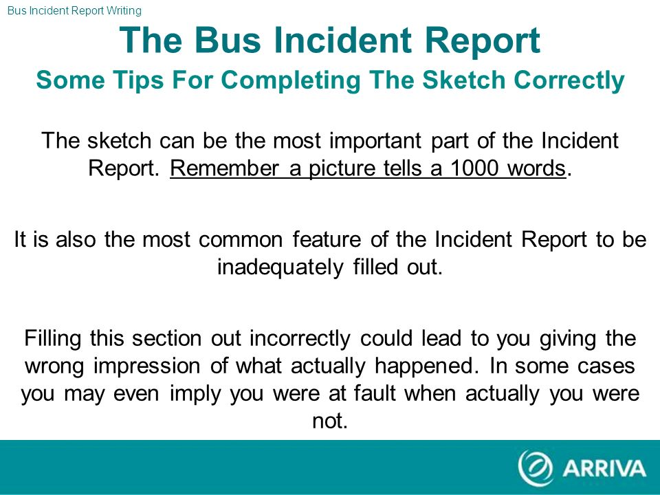 Bus Incident Report Writing The Report The Bus Incident Report This section of the report is used to sketch a diagram of the accident scene.