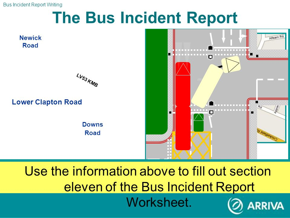 Bus Incident Report Writing FrameCameraTime11:002:0213:0414:0615:0816:1017:1288:148 The Bus Incident Report Lower Clapton Road Downs Road Newick Road