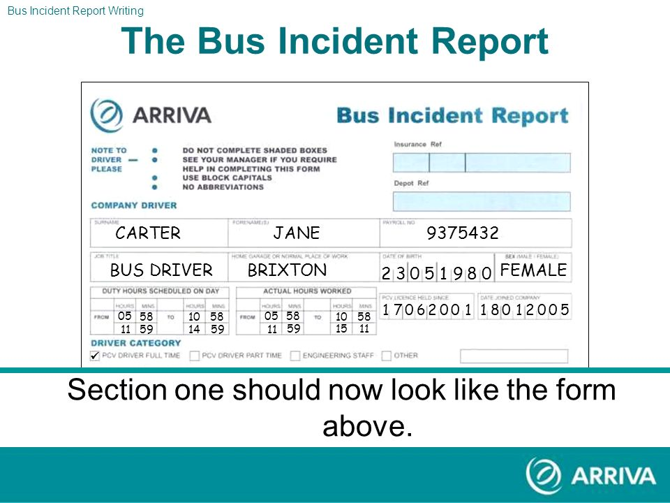 Bus Incident Report Writing The Report The Bus Incident Report Using the information above please fill out section one of the Bus Incident Report Work