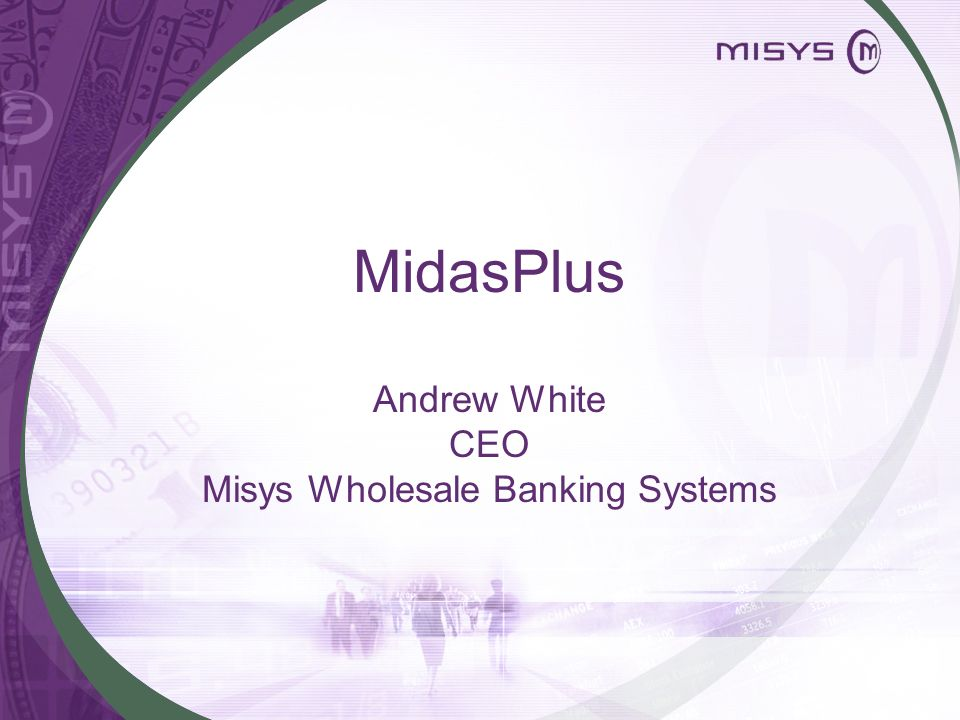 MidasPlus Andrew White CEO Misys Wholesale Banking Systems
